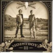 III by Moistboyz