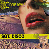 Sgt. Disco by Circus Devils