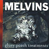 Gluey Porch Treatments by Melvins