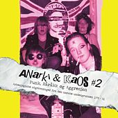 Anarki & Kaos # 2 - Punk, Råråkk og Aggresjon by Various Artists