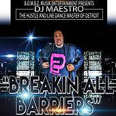 Breakin' All Barriers by DJ Maestro