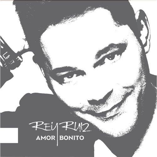 Amor Bonito by Rey Ruiz