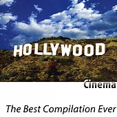 The Best Compilation Ever (Cinema) [Remastered] by Hollywood Pictures Orchestra