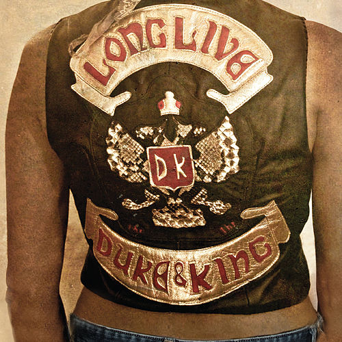 Long Live The Duke & The King by The Duke & The King