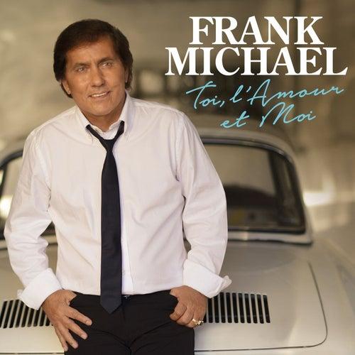 Toi, l'amour et moi von Frank Michael