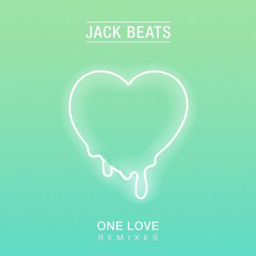 One Love (Remixes) by Jack Beats