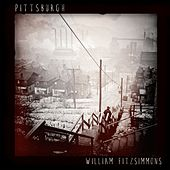 Pittsburgh by William Fitzsimmons