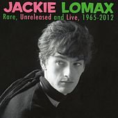 Rare, Unreleased and Live 1965-2012 by Various Artists