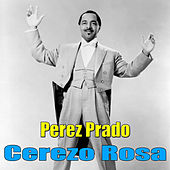 Cerezo Rosa by Perez Prado