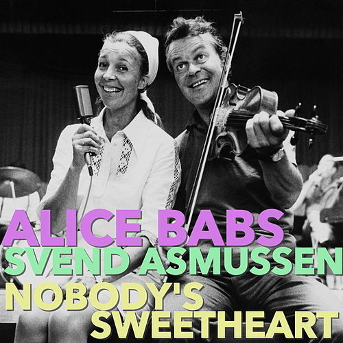 Nobody's Sweetheart by Alice Babs