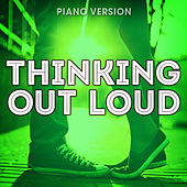 Thinking Out Loud (Piano Version) by Romantic Piano Song Masters