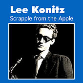 Scrapple from the Apple by Lee Konitz