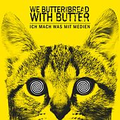 Ich mach was mit Medien by We Butter The Bread With Butter