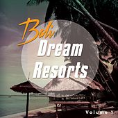 Dream Resorts - Bali, Vol. 1 by Various Artists