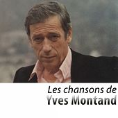 Les chansons d'Yves Montand (Remasterisé) von Yves Montand