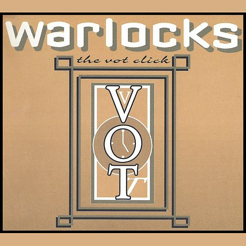 The Vot Click by The Warlocks