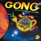High Above The Subterranea Club 2000 (Live) by Gong