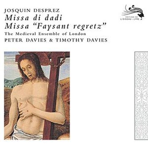 Josquin des Pres: Missa faisant regretz; Missa di dadi by The Medieval Ensemble Of London