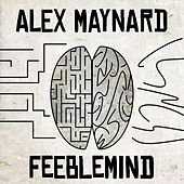 Feeblemind (EP) - Single by Alex Maynard