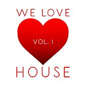 We Love House, Vol. 1 - EP by Various Artists
