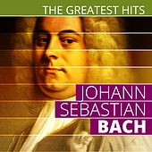 The Greatest Hits: Johann Sebastian Bach by Various Artists