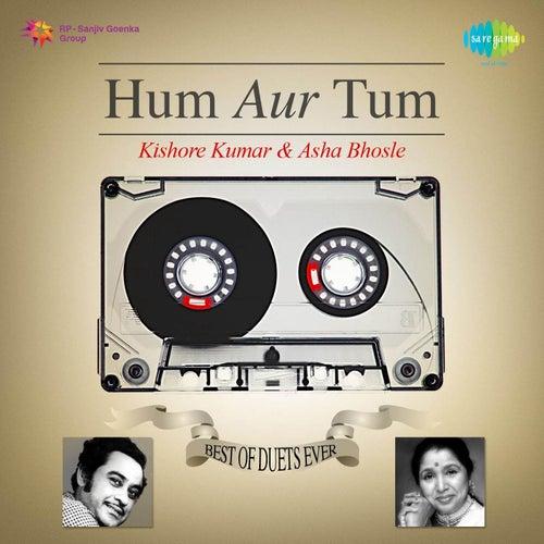 Hum Aur Tum - Best of Duets Ever: Kishore Kumar and Asha Bhosle by Kishore Kumar