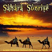 Sahara Sunrise (Arabic Oriental Chillout Cafe Lounge Music) by Various Artists