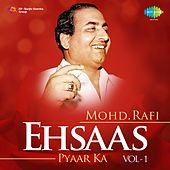 Ehsaas Pyaar Ka - Mohd. Rafi, Vol. 1 by Mohd. Rafi