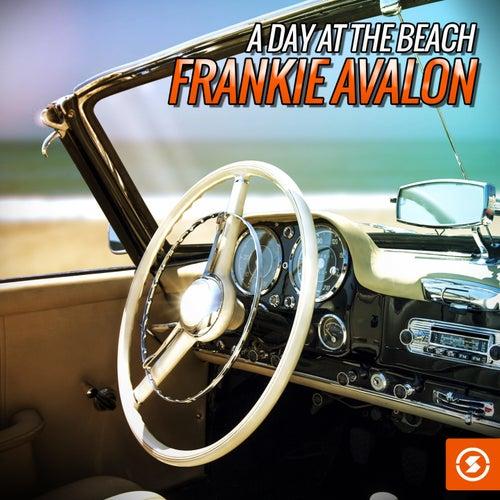 A Day at the Beach: Frankie Avalon by Frankie Avalon