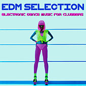 EDM Selection (Electronic Dance Music for Clubbers) by Various Artists