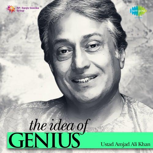 The Idea of Genius: Ustad Amjad Ali Khan by Ustad Amjad Ali Khan