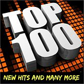 Top 100: New Hits and Many More by Various Artists