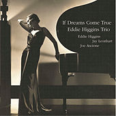 If Dreams Come True by The Eddie Higgins Trio
