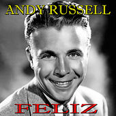 Feliz by Andy Russell