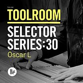 Toolroom Selector Series: 30 Oscar L by Various Artists