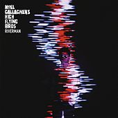Riverman by Noel Gallagher's High Flying Birds
