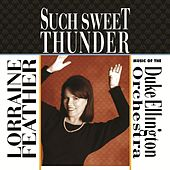 Such Sweet Thunder: Music of the Duke Ellington Orchestra by Lorraine Feather