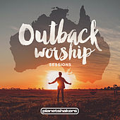 Outback Worship Sessions by Planetshakers