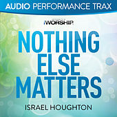 Nothing Else Matters by Israel & New Breed