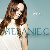 Weak by Melanie C