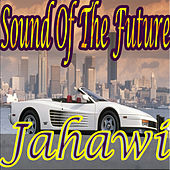 Sound of the Future by Jahawi