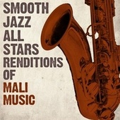 Smooth Jazz All Stars Renditions of Mali Music by Smooth Jazz Allstars
