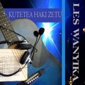 Kutetea Haki Zetu by Les Wanyika
