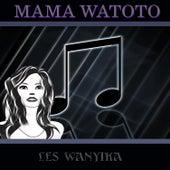 Mama Watoto by Les Wanyika
