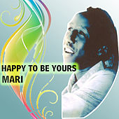 Happy to Be Yours by Mari