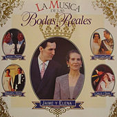 La Música de las Bodas Reales by Various Artists