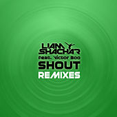 Shout (feat. Victor Boo)[Remixes] by Liam Shachar