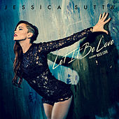 Let It Be Love (feat. Rico Love) by Jessica Sutta