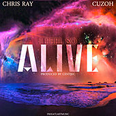 I Feel So Alive by Centric