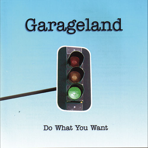 Do What You Want by Garageland